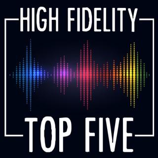 High Fidelity Top Five