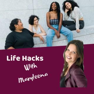 Life Hacks With Maryleena