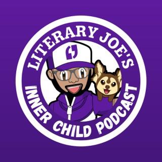Literary Joe's Inner Child Podcast