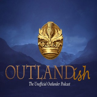 Outlandish: The Unofficial Outlander Podcast