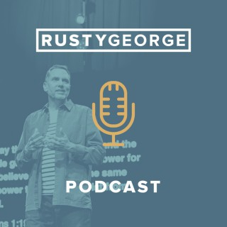 Rusty George Podcast