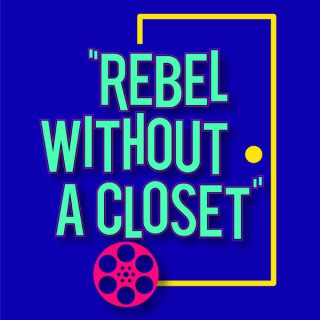Rebel Without A Closet