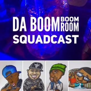 Da Boom Boom Room Squadcast