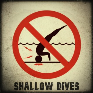Shallow Dives