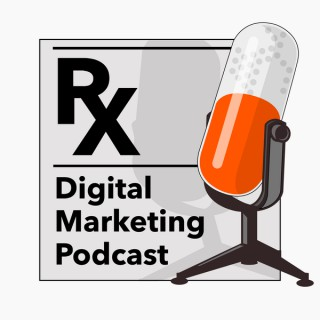 Rx Digital Marketing's MarTech Podcast