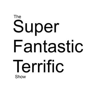 Super Fantastic Terrific