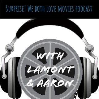 Surprise! We both love movies! podcast