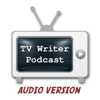 TV Writer Podcast - Audio