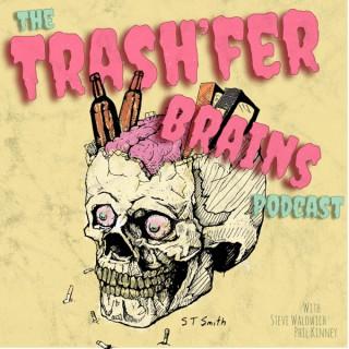Trash'fer Brains