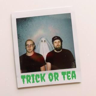 Trick or Tea