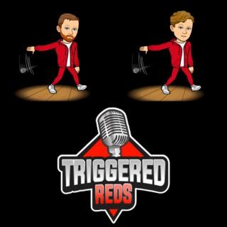 Triggered Reds Podcast