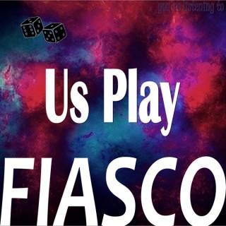 Us Play Fiasco