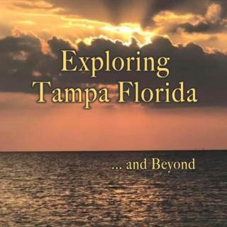 Exploring Tampa Florida... and Beyond