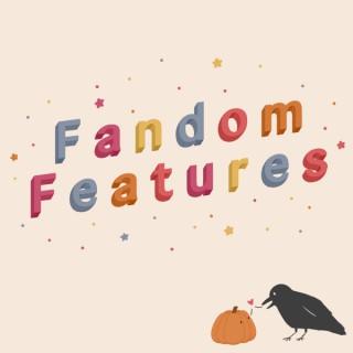 Fandom Features