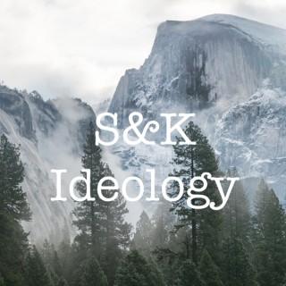 S&K Ideology