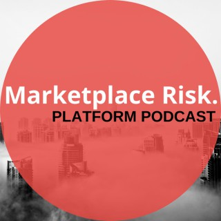 Marketplace Risk Platform Podcast
