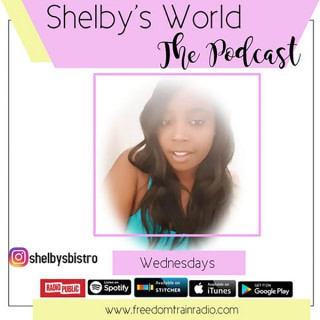 Freedom Train Presents: Shelby's World