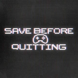 Save Before Quitting
