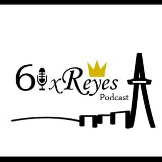 6ixReyes Podcast