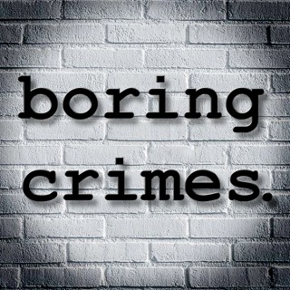 Boring Crimes.