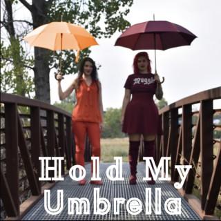 Hold My Umbrella