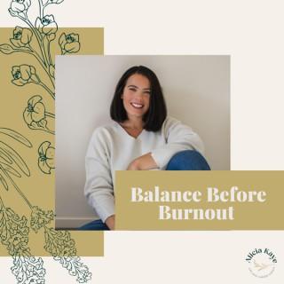 Balance Before Burnout