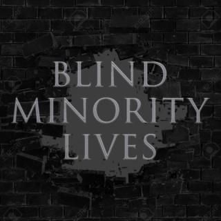 Blind minority Life