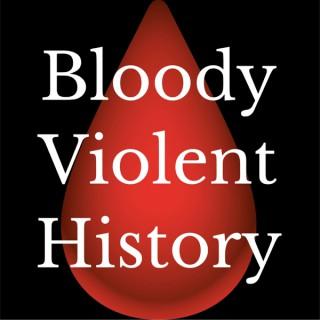Bloody Violent History