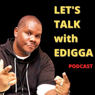 Let's Talk with Edigga podcast