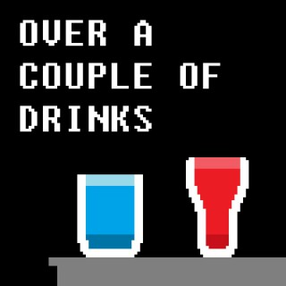 Over a Couple of Drinks