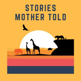 Stories Mother Told: African Folktales