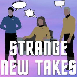 Strange New Takes