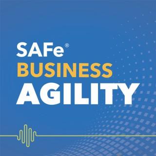 SAFe Business Agility Podcast