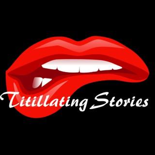 Titillating Stories