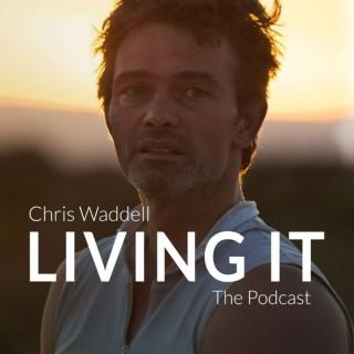 Chris Waddell Living It