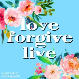 Love, Forgive, Live