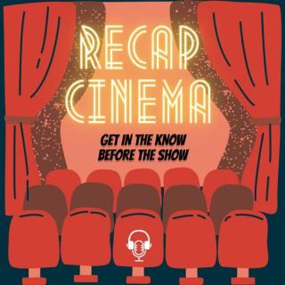 Recap Cinema