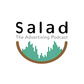 Salad: The Advertising Podcast