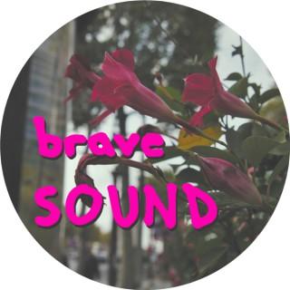 Brave Sound Podcast