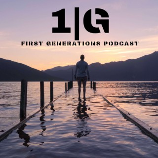 First Generations Podcast