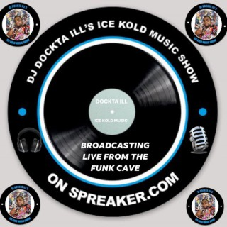 DJ DOCKTA ILL'S ICE KOLD MUSIC SHOW