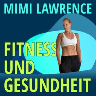 Fitness und Gesundheit mit Mimi Lawrence