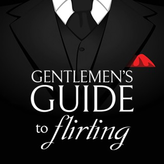 Gentlemen' s Guide to Flirting