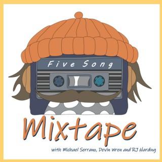 Five Song Mixtape