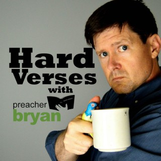 Hard Verses: Not Your Namby Pamby Bible Study. These Bible Verses are Hard!