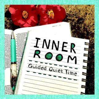 Inner Room: Guided Quiet Time