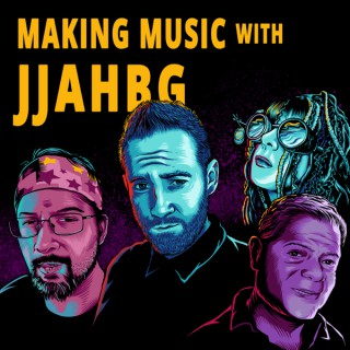 Making Music with JJAHBG