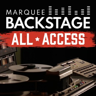 Marquee Backstage All-Access Podcast