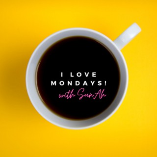 I Love Mondays! with SunAh
