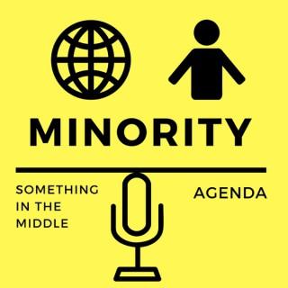 Minority Agenda Podcast